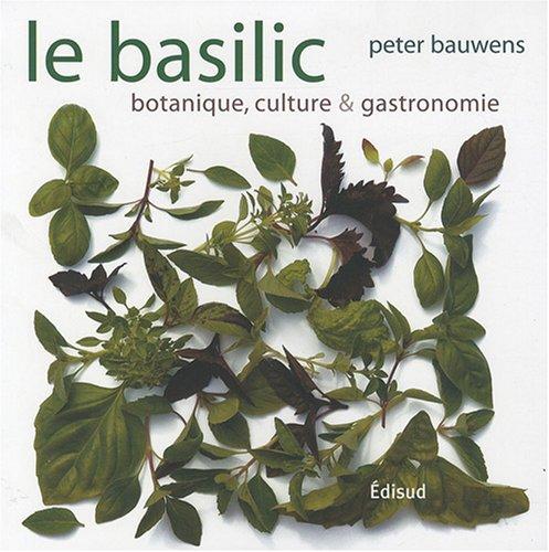Le basilic : Botanique, culture & gastronomie