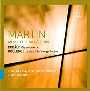 Martin: Mass For 2 Part Choruses (Works By Martin/ Kodaly/ Poulenc)