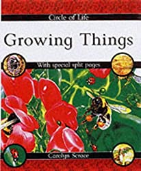 Growing Things (Circle of Life) by Carolyn Scarce (2002-02-28)