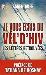 Je vous écris du Vél d'Hiv : Les lettres retrouvées