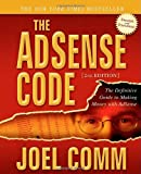 The Adsense Code A Strategy: What Google Never Told You About Making Money with Adsense