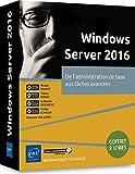 Windows Server 2016 - De l'administration de base aux tâches avancées