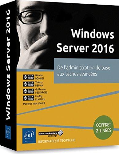 Windows Server 2016 - Coffret de 2 livres : de l'administration de base aux tches avances