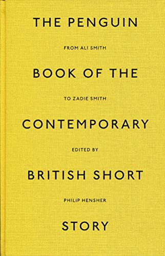 The Penguin Book Of The Contemporary British Short (Penguin Hardback Classics)