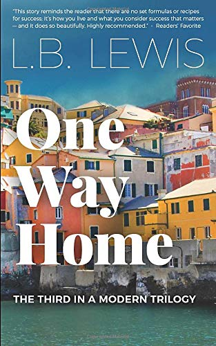 One Way Home: A Millennial's Journey to Pay Off Student Loans (A Modern Trilogy Book 3)