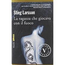 La ragazza che giocava con il fuoco by Stieg Larsson (2012-01-01)