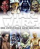 Star Wars™: Die offizielle Geschichte von 1977 bis heute