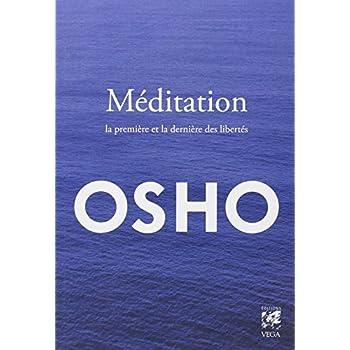Méditation : La première et la dernière des libertés