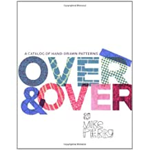 Over and Over: A Catalog of Hand-Drawn Patterns by Michael Perry (2008-08-04)
