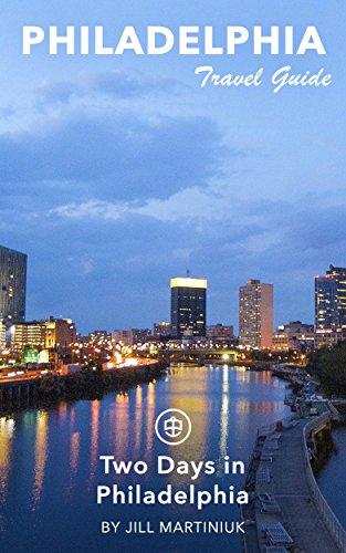 Philadelphia Travel Guide (Unanchor) - Two Days In Philadelphia (English Edition)