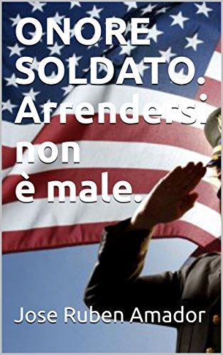 ONORE SOLDATO.  Arrendersi non è male.  (Italian Edition) Atac 8