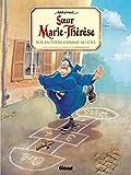 Soeur Marie-Thérèse - Tome 04 : Sur la terre comme au ciel (French Edition)
