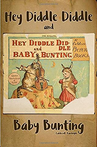 Hey Diddle Diddle and Baby Bunting: : Hey Diddle Diddle and Baby Bunting ( Full Original Edition ) - (Nursery Rhymes and Children Picture Book) Illustrated new color