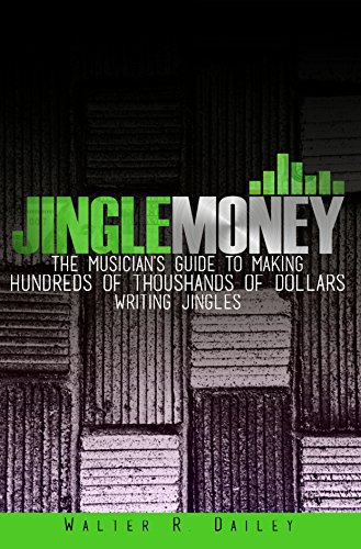 jinglemoney-the-musicians-guide-to-making-hundreds-of-thousands-of-dollars-writing-jingles-english-e