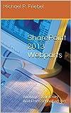 SharePoint 2013 Webparts: Wichtige SharePoint WebParts schnell erklärt.