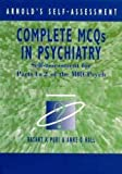 Complete MCQs in Psychiatry: Self-assessment for Parts 1 & 2 of the MRCPsych (Arnold's Self-Assessment)