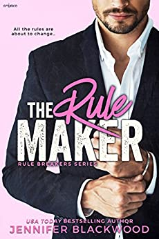 The Rule Maker (Rule Breakers) by [Blackwood, Jennifer]