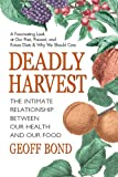 Image de Deadly Harvest: The Intimate Relationship Between Our Heath and Our Food (English Edition)