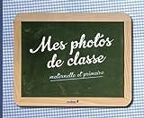 Mes photos de classe, maternelle et primaire