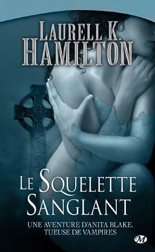 Anita Blake, Tome 5: Le Squelette sanglant par Laurell K. Hamilton