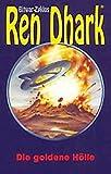 Die goldene Hölle (Ren Dhark Bitwar-Zyklus)