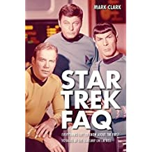 Star Trek FAQ: Everything Left to Know About the First Voyages of the Starship Enterprise (FAQ (Applause))