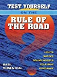 [(Test Yourself on the Rule of the Road : Lights, Shapes, Sound Signals, Collision Avoidance)] [By (author) Basil Mosenthal] published on (July, 2002)