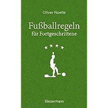 Fußballregeln für Fortgeschrittene