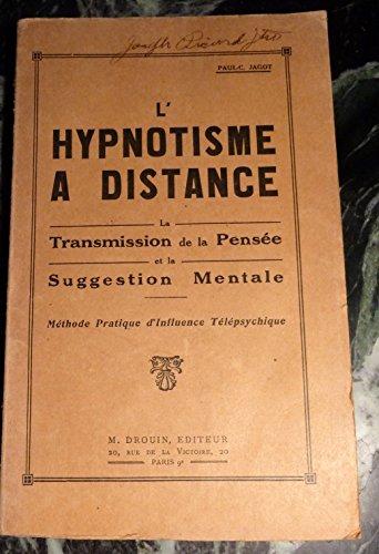 L'hypnotisme à distance - la transmission de pensée et la suggestion mentale.