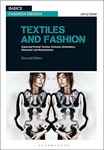 Textiles and Fashion: Exploring printed textiles, knitwear, embroidery, menswear and womenswear (Basics Fashion Design) (College Kostüme Design)
