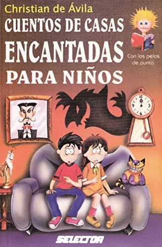 Cuentos de Casas Encantadas Para Ninos (Con los pelos de punta) por Christian De Avila