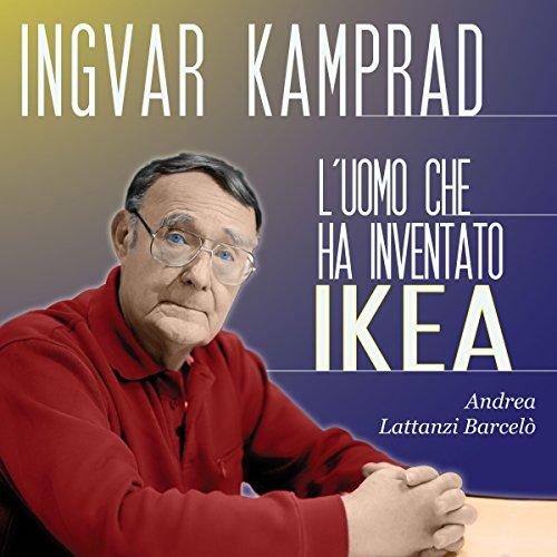 Ingvar Kamprad: L'uomo che ha inventato IKEA  Audiolibri