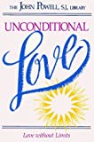 Unconditional Love: Love Without Limits by John Joseph Powell (1995-10-08)