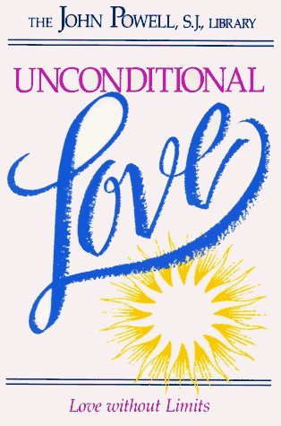 Unconditional Love: Love Without Limits by John Joseph Powell (1995-10-01)