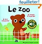Le zoo: 6 sons � �couter, 6 images �...