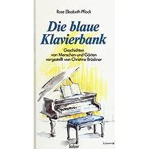 Die blaue Klavierbank. Geschichten von Menschen und Gärten