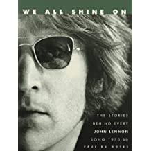 We All Shine On: the Stories Behind Every John Lennon Song: 1970-1980