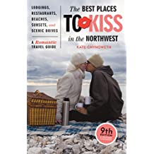 The Best Places to Kiss® in the Northwest: A Romantic Travel Guide