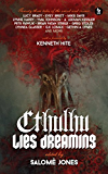 Cthulhu Lies Dreaming: Twenty-three Tales of the Weird and Cosmic (English Edition)
