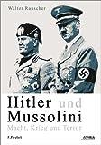 Hitler und Mussolini - Walter Rauscher