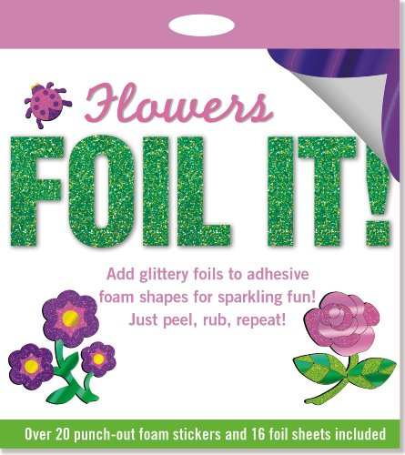 Flowers Foil It!: Foam Stickery Activity Kit -