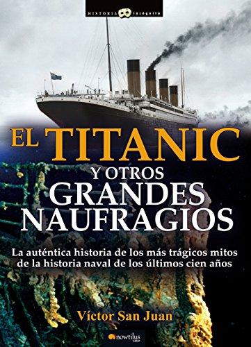 El Titanic y otros grandes naufragios por Víctor San Juan
