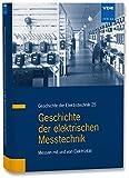 Geschichte der elektrischen Messtechnik: Messen mit und von Elektrizität (Geschichte der Elektrotechnik)