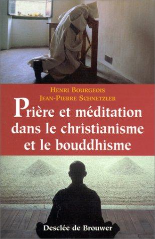 Prire et mditation dans le christianisme et le bouddhisme