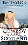 A Cowboy Wedding in Scotland (Stetsons and Kilts Series, Band 2)