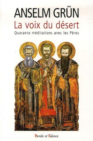 La voix du désert : 40 sentences des Pères du désert par Anselm Grün