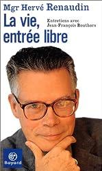 La Vie, entrée libre : Entretiens avec Jean-François Bouthors