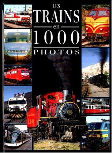Les trains en 1000 photos