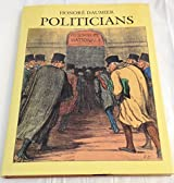 Daumier: Politicians by Philippe Erlanger (1992-12-24)