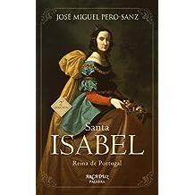 Santa Isabel. Reina de Portugal (Arcaduz nº ...